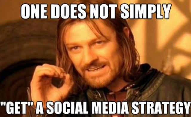 boromir says one does not simply get a social media strategy